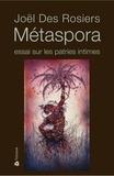 Joël Des Rosiers - Métaspora - Essai sur les patries intimes.