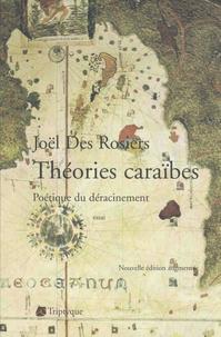 Joël Des Rosiers - Théories caraïbes - Poétique du déracinement.