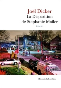 Joël Dicker - La disparition de Stephanie Mailer.