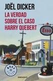Joël Dicker - La verdad sobre el caso Harry Quebert.