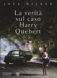 Joël Dicker - La verità sul caso Harry Quebert.