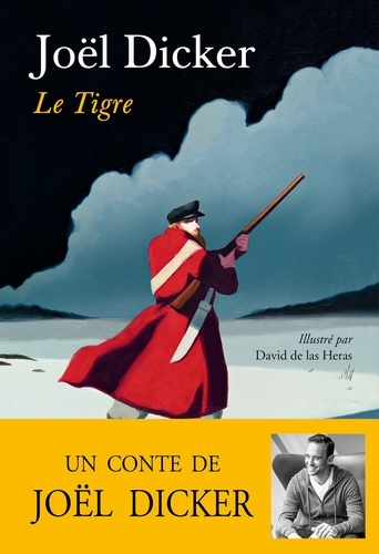 Le Tigre - Joël Dicker - Format ePub - 9791032101339 - 8,99 €