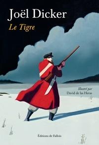 Joël Dicker - Le tigre.