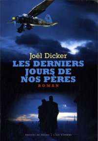 Téléchargement gratuit de livres audibles Les derniers jours de nos pères par Joël Dicker in French 9782877067812