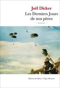 Joël Dicker - Les Derniers Jours de nos pères.