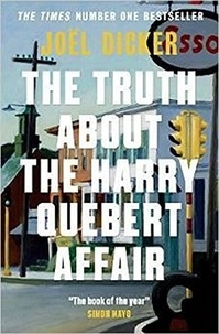 Joël Dicker - The Truth about the Harry Quebert Affair.