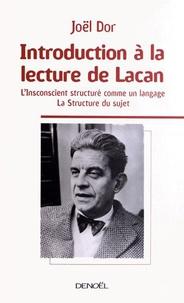 Joël Dor - Introduction à la lecture de Lacan - L'inconscient structuré comme un langage ; La strructure du sujet.