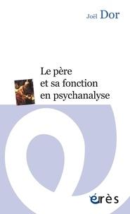 Joël Dor - Le père et sa fonction en psychanalyse.