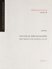 Joël Dor - Thésaurus Lacan - Volume 2 : Nouvelle bibliographie des travaux de Jacques Lacan.