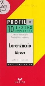 Joël Dubosclard et Georges Décote - Lorenzaccio, 1834, Musset - Lectures méthodiques, commentaires composés.
