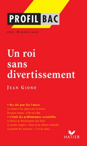 Profil - Giono (Jean) : Un roi sans divertissement. Analyse littéraire de l'oeuvre