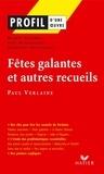 Joël Dubosclard et Michel Barlow - Profil - Verlaine (Paul) : Fêtes galantes et autres recueils - Analyse littéraire de l'oeuvre.