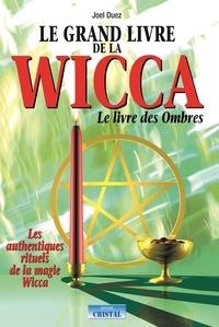 Joël Duez - Le grand livre de la Wicca - Le livre des ombres.