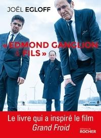 "Joël Egloff - ""Edmond Ganglion & fils""."