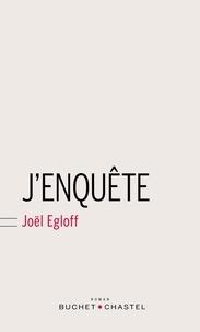 Joël Egloff - J'enquête.