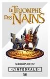 Joël Falcoz et Markus Heitz - Le Triomphe des Nains - L'Intégrale.