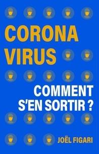 Joël Figari - Coronavirus : comment s'en sortir ?.