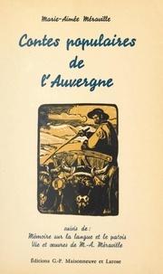 Joël Fouilheron et Marie-Aimée Méraville - Contes populaires de l'Auvergne - Suivi de Mémoire sur la langue et le patois. Suivi de Vie et œuvres de Marie-Aimée Méraville.