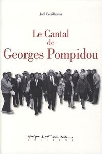 Joël Fouilheron - Le Cantal de Georges Pompidou.