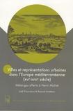 Joël Fouilleron - Villes et représentations urbaines dans l'Europe méditéranéenne ( XVIe-XVIIIe Siècle) - Mélanges à Henri Michel.