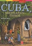 Joel-Franz Rosell - Cuba, destination trésor.