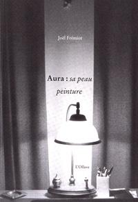 Joël Fremiot - Aura : sa peau peinture.