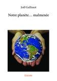 Joël Gallissot - Notre planète... Malmenée.