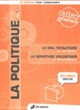 Joël Gaubert et Michel Malherbe - La politique - Volume 1, Le mal totalitaire, La servitude volontaire. 1 DVD