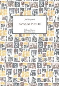 Joël Gayraud - Passage public.