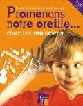 Joël Genetay - Promenons notre oreille... chez les musiciens - Ecouter et comprendre le monde des sons. 2 CD audio