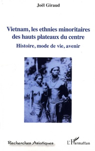Galabria.be Vietnam, les ethnies minoritaires des hauts plateaux du centre - Histoire, mode de vie, avenir Image