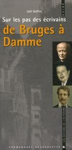 Joël Goffin - Sur les pas des écrivains de Bruges à Damme.