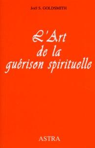Joël Goldsmith - L'art de la guérison spirituelle.