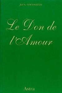 Joël Goldsmith - Le don de l'amour.