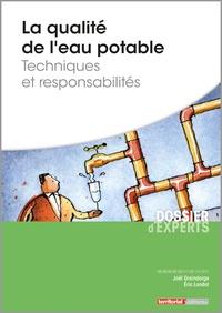 La qualité de l'eau potable- Techniques et responsabilités - Joël Graindorge pdf epub