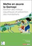 Joël Graindorge et Eric Landot - Mettre en oeuvre la Gemapi - Gestion des milieux aquatiques et prévention des inondations.