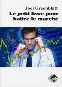 Joel Greenblatt - Le petit livre pour battre le marché.