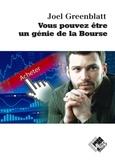Joel Greenblatt - Vous pouvez être un génie de la bourse.