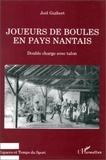 Joël Guibert - Joueurs de boules en pays nantais - Double charge avec talon.