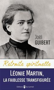 Joël Guibert - Léonie - La faiblesse transfigurée.