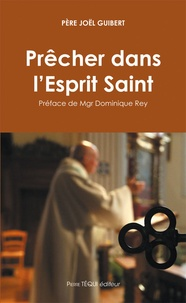 Prêcher dans l'Esprit Saint - Joël Guibert |