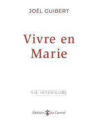 Joël Guibert - Vivre en Marie.