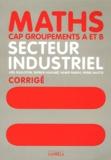 Joël Guilloton et Patrick Huaumé - Mathématiques CAP groupements A et B secteur industriel - Livre du professeur.