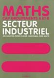 Joël Guilloton et Patrick Huaumé - Maths Secteur industriel CAP groupements A et B.