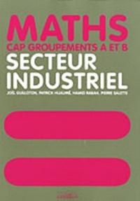 Maths Secteur industriel CAP groupements A et B - Joël Guilloton  