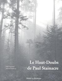 Joël Guiraud et Michel Malfroy - Le Haut-Doubs de Paul Stainacre.