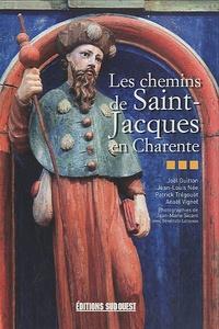 Joël Guitton et Jean-Louis Née - Les chemins de Saint-Jacques en Charente.