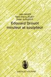 Joël Hauer et Henri-Pierre Jeudy - Edouard Drouot mouleur et sculpteur.