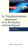 Joël Hautebert - Le transhumanisme - Aboutissement de la révolution anthropologique.