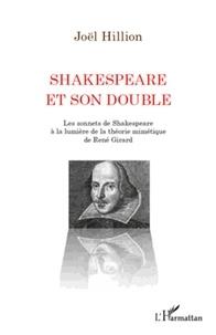 Joël Hillion - Shakespeare et son double - Les sonnets de Shakespeare à la lumière de la théorie mimétique de René Girard.